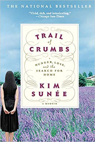 Trail of Crumbs: Hunger, Love, and the Search for Home by Sunee Kim book cover