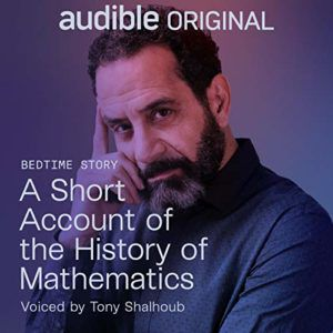 A Short Account of the History of Mathematics narrated by Tony Shalhoub cover, Audiobooks for sleep
