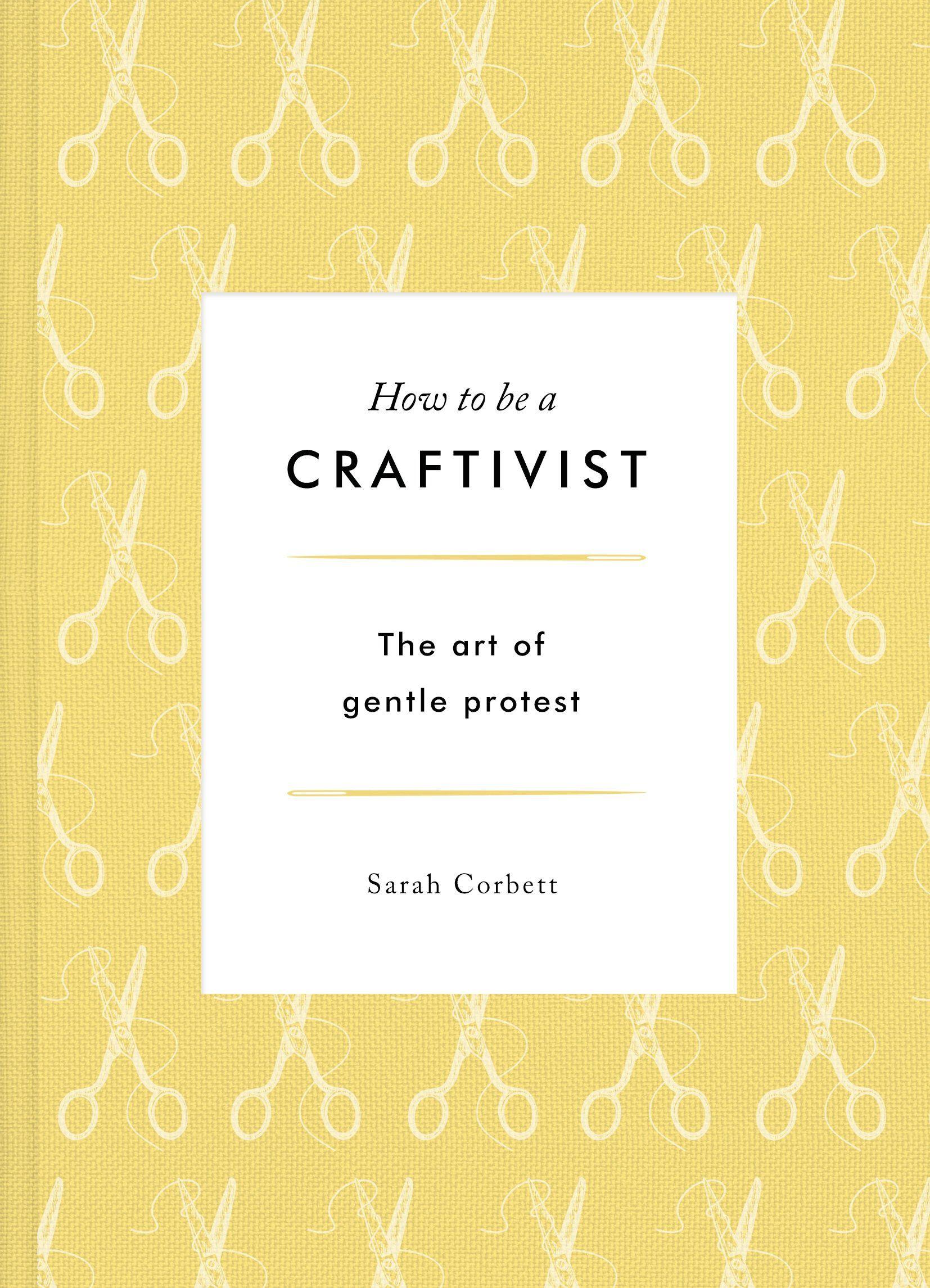 Capa de How to Be a Craftivist