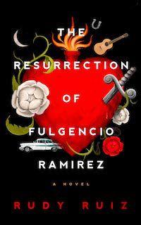 cover image of The Resurrection of Fulgencio Ramirez by Rudy Ruiz