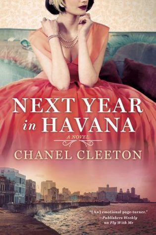 Best Historical Fiction Series. 'Next Year in Havana' by Chanel Cleeton. Link: https://i.gr-assets.com/images/S/compressed.photo.goodreads.com/books/1498524468l/34374628._SY475_.jpg