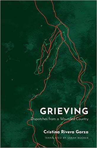 Grieving Cristina Rivera Garza cover