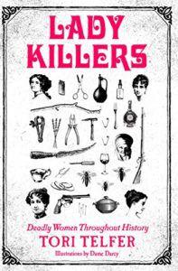 Lady Killers: mulheres mortais ao longo da história