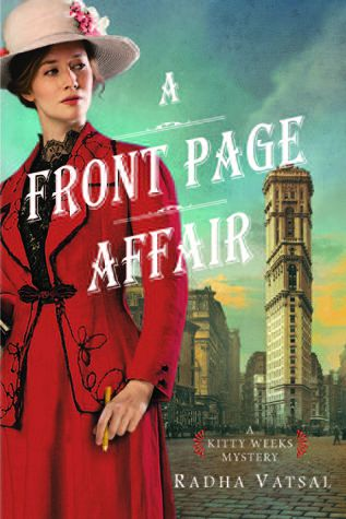 Best Historical Fiction Series. A Front Page Affair by Radha Vatsal. Link: https://i.gr-assets.com/images/S/compressed.photo.goodreads.com/books/1446059266l/27015415.jpg