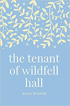 Tenant of Wildfell Hall Anne Bronte cover.jpg.optimal