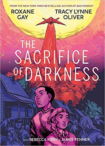 cover of The Sacrifice of Darkness by Roxane Gay, Tracy Lynne Oliver, Rebecca Kirby, James Fenner