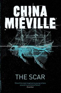 The Scar by China Mieville 1.jpg.optimal