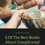 books about complicated families bipoc authors