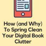 digital book clutter spring cleaning