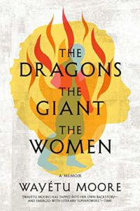 cover image of The Dragons, the Giant, the Women: by Wayetu Moore