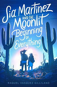 Cover of Sia Martinez and the Moonlit Beginning of Everything