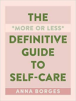 The More or Less Definitive Guide to Self-Care cover