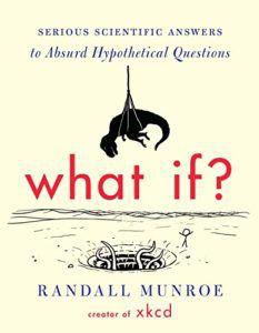 E se ?: Respostas científicas sérias a perguntas hipotéticas absurdas