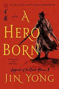 A Hero Born - Jin Yong