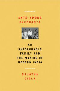 Ants Among Elephants Sujatha Gidla e1610221809839.jpg.optimal