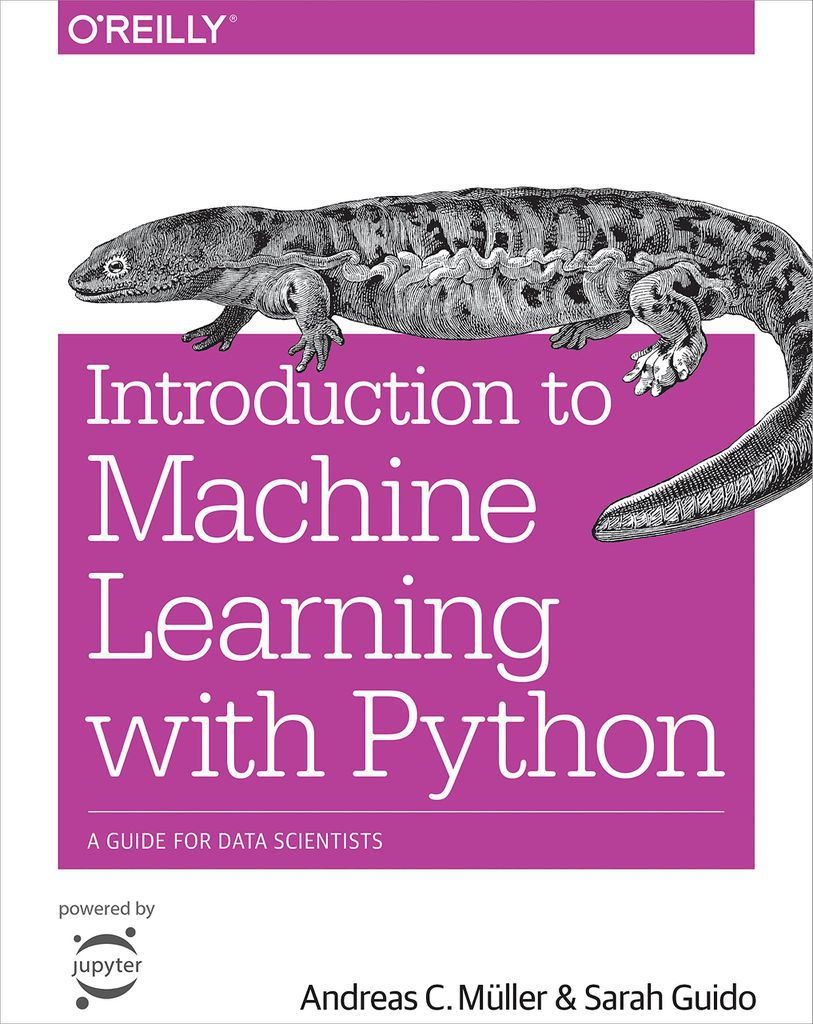 Introduction to Machine Learning with Python: A Guide for Data Scientists by Andreas C Muller and Sarah Guido  Book cover features a magenta square with the title. Above the square is a lizard.  machine learning books for beginners