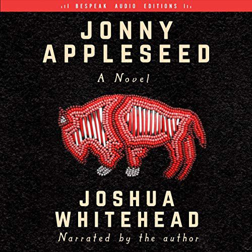 Audiobook cover for Jonny Appleseed by Joshua Whitehead
