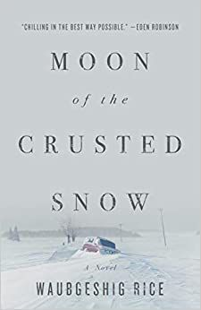 Book Cover of Moon of the Crusted Snow by Waubgeshig Rice