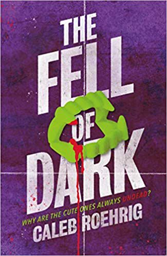 The Fell of Dark by Caleb Roehrig Cover