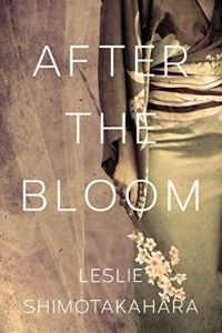 After the Bloom by Leslie Shimotakahara cover