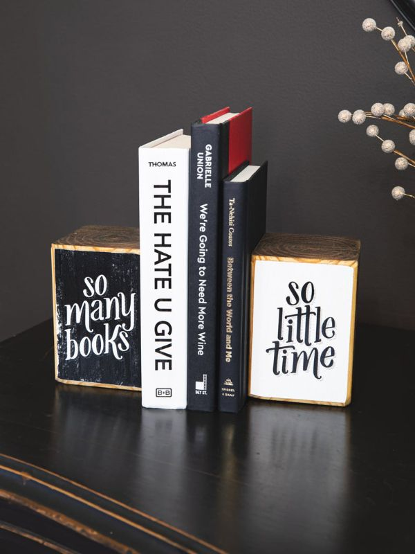 "Wood block bookends with ""so many books...so little time"" written on them"