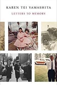 Letters to Memory by Karen Tei Yamashita cover