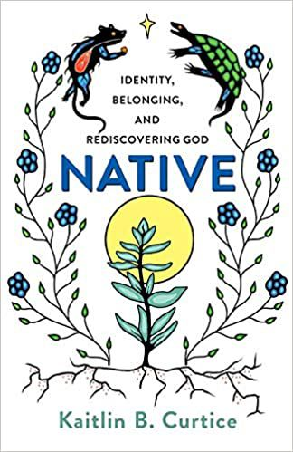 native_identity_belonging_and_rediscovering_god_katilin_b_curtice