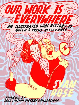 Cover of Our Work Is Everywhere by Syan Rose