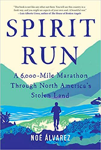 spirit_run_a_6000_mile_marathon_through_north_america's_stolen_land_noe_alvarez