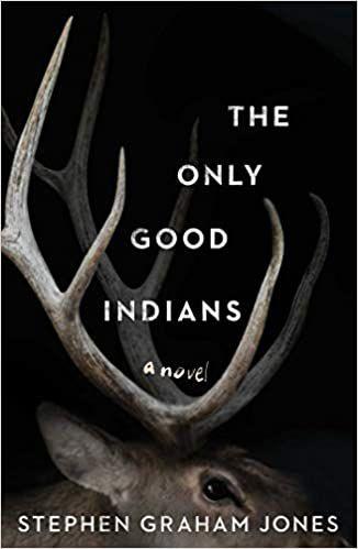 the_only_good_indians_stephen_graham_jones