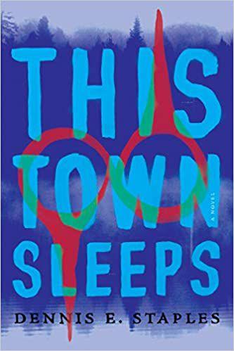 this_town_sleeps_dennis_e_staples