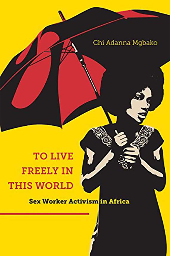 to live freely in this world sex worker activism in africa book cover