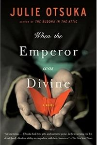 When the Emperor Was Divine by Julie Otsuka cover