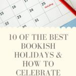 10 of the Best Bookish Holidays and How to Celebrate Them