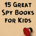 15 Great Spy Books for Kids
