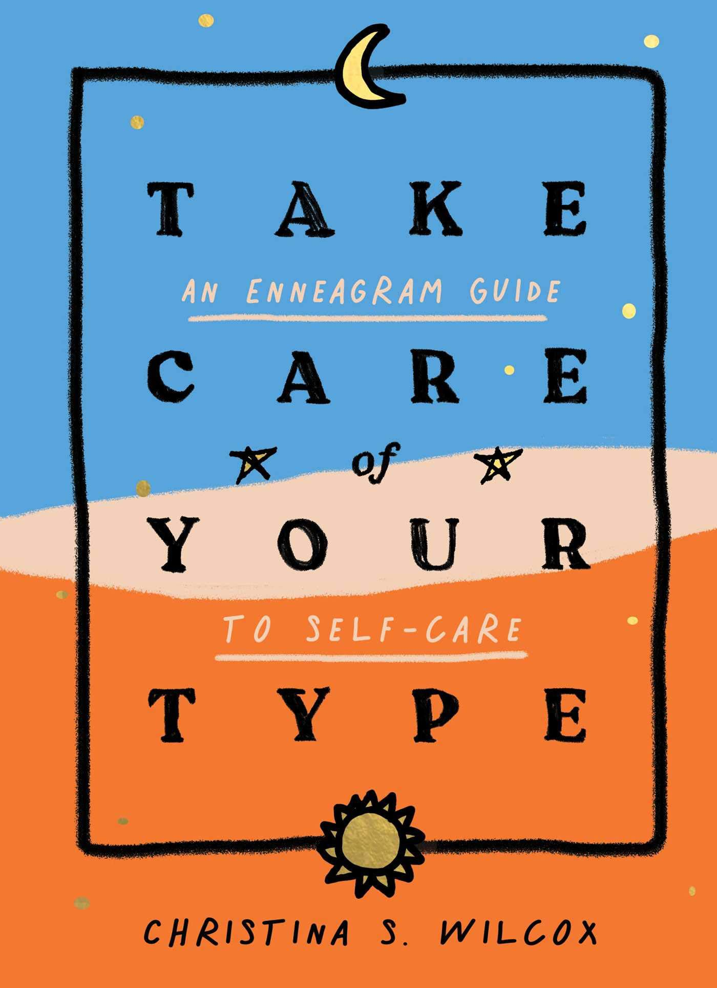 Take Care of Your Type by Christina S Wilcox