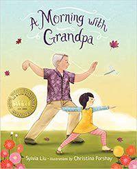 A Morning with Grandpa Sylvia Liu