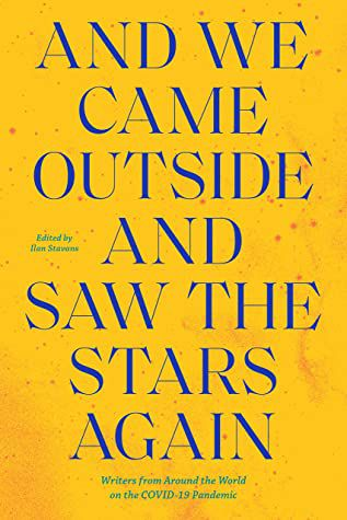 Book Cover of And We Came Outside and Saw the Stars Again, edited by Ilan Stavans
