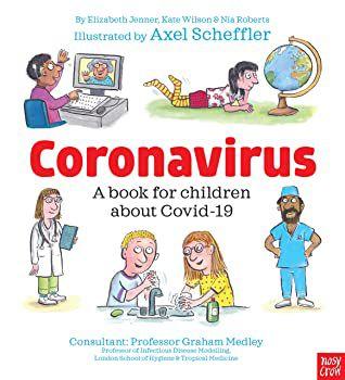 Book Cover of Coronavirus by Elizabeth Jenner, Kate Wilson, Nia Roberts, Axel Scheffler (illustrator)