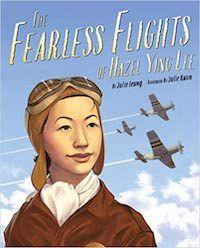 Fearless Flights of Hazel Ying Lee Julie Leung