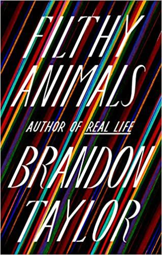 Filthy Animals by Brandon Taylor cover