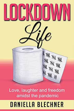 Book Cover of Lockdown Life by Daniella Blechner