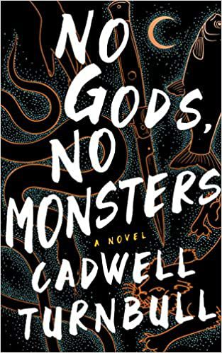 No Gods, No Monsters by Cadwell Turnbull cover