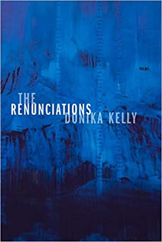 Renunciations by Donika Kelly cover