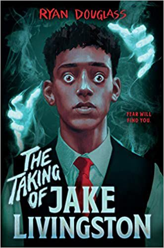 The Taking of Jake Livingston by Ryan Douglass