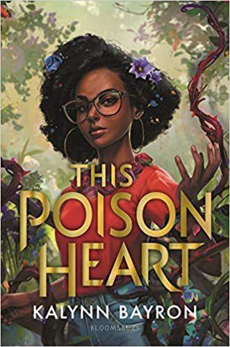This Poison Heart by Kalyn Bayron