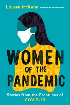 Book Cover of Women of the Pandemic by Lauren McKeon