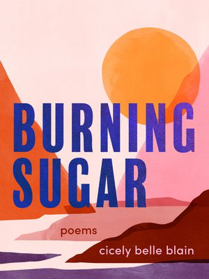 Cover of Burning Sugar by Cicely Belle Blain