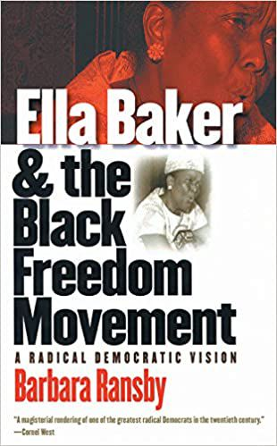 Ella Baker and the Black Freedom Movement: A Radical Democratic Vision by Barbara Ransby book cover
