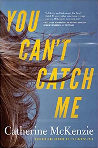 imagem da capa de You Can't Catch Me, de Catherine McKenzie